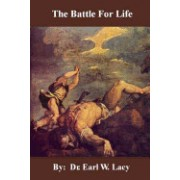 The Battle for Life: The First and Last Battle