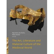 The Art, Literature and Material Culture of the Medieval World by Meg Boulton