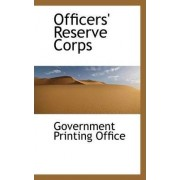 Officers' Reserve Corps by Government Printing Office