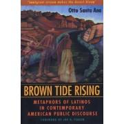 Brown Tide Rising by Otto Santa Ana