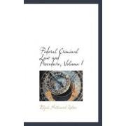 Federal Criminal Law and Procedure, Volume I by Elijah Nathaniel Zoline