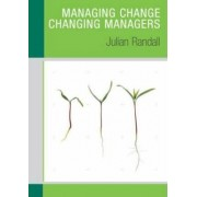 Managing Change/Changing Managers by Julian Randall
