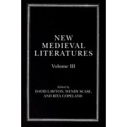 New Medieval Literatures: Volume III by Wendy Scase