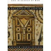 God in Search of Man: a Philosophy of Judaism by Abraham Joshua Heschel