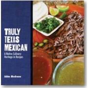 Truly Texas Mexican by Adan M. Medrano