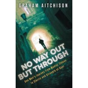 No Way Out But Through by Graham Aitchison