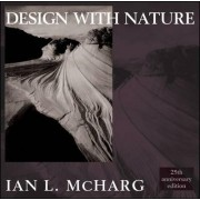 Design with Nature by Ian L. McHarg