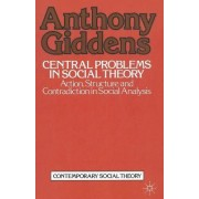 Central Problems in Social Theory by Anthony Giddens