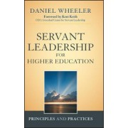 Servant Leadership for Higher Education by Daniel W. Wheeler