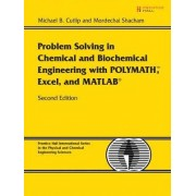 Problem Solving in Chemical Engineering with Polymath, Excel, and Matlab by Mordechai Shacham