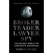 Broker, Trader, Lawyer, Spy by Eamon Javers