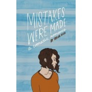 Mistakes Were Made: A Comedic Romance