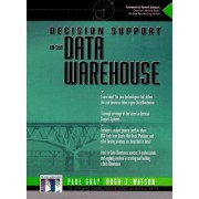 Decision Support in the Data Warehouse by Hugh J. Watson