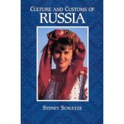 Culture and Customs of Russia by Sydney Schultze