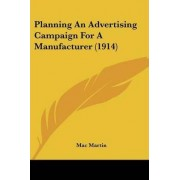 Planning an Advertising Campaign for a Manufacturer (1914) by Mac Martin