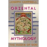 The Masks of God: Oriental Mythology v. 2 by Joseph Campbell