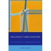 On Loyalty and Loyalties by John Kleinig
