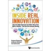 Inside Real Innovation: How The Right Approach Can Move Ideas From R&d To Market - And Get The Economy Moving by Eugene Fitzgerald