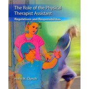The Role of the Physical Therapist Assistant by Holly Clynch
