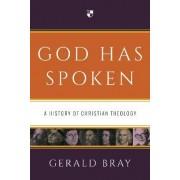 God Has Spoken by Gerald L. Bray