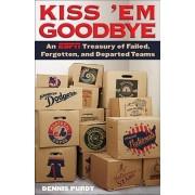 Kiss 'em Goodbye by Dennis Purdy