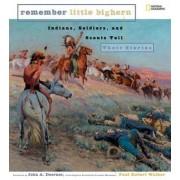 Remember Little Bighorn by Paul Robert Walker