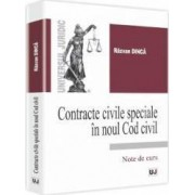Contracte civile speciale in noul Cod civil. Note de curs - Razvan Dinca
