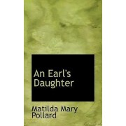 An Earl's Daughter by Matilda Mary Pollard