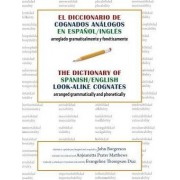 El Dicionario de Cognados Analogos En Espanol/Ingles / The Dictionary of Spanish/English Look-Alike Cognates by John Borgerson
