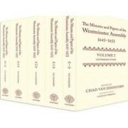 The Minutes and Papers of the Westminster Assembly, 1643-1653: v. 1-5 by Chad Van Dixhoorn