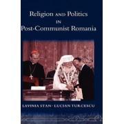 Religion and Politics in Post-Communist Romania by Lavinia Stan