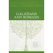 Galatians and Romans by Robert J. Karris