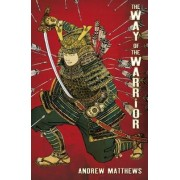 The Way of the Warrior by Andrew Matthews