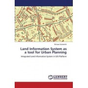 Land Information System as a Tool for Urban Planning by Sukeerthi Nittoor