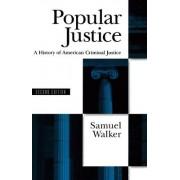 Popular Justice by Samuel Walker