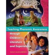 Teaching Phonemic Awareness Through Childrens Literature and Experiences by Nancy Allen Jurenka