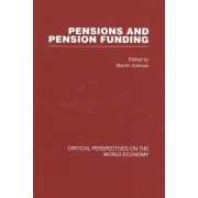 Pensions and Pension Funding by Martin Sullivan
