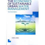 The Economics of Sustainable Urban Water Management: the Case of Beijing by Xiao Liang