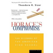 Horace's Compromise by Theodore R. Sizer