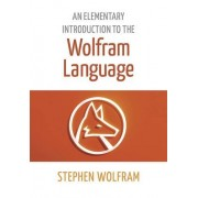 Stephen Wolfram An Elementary Introduction to the Wolfram Language