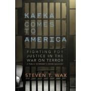 Kafka Comes to America by Steven T Wax