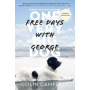 Free Days with George: Learning Life's Little Lessons from One Very Big Dog, Paperback