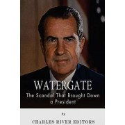 Watergate by Charles River Editors