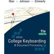 College Keyboarding & Document Processing by Scot Ober