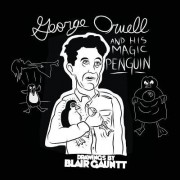 George Orwell and His Magic Penguin: Drawings by Blair Gauntt (Expanded)