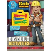 Bob the Builder Big Build Activities by Parragon Books Ltd