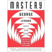 Mastery by George Leonard MD