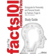 Studyguide for Personality and Personal GrowthFadiman, Frager &, ISBN 9780131444515