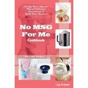 No MSG For Me Cookbook by Lisa Kr