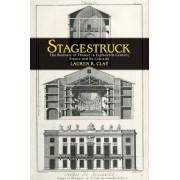 Stagestruck by Lauren R. Clay